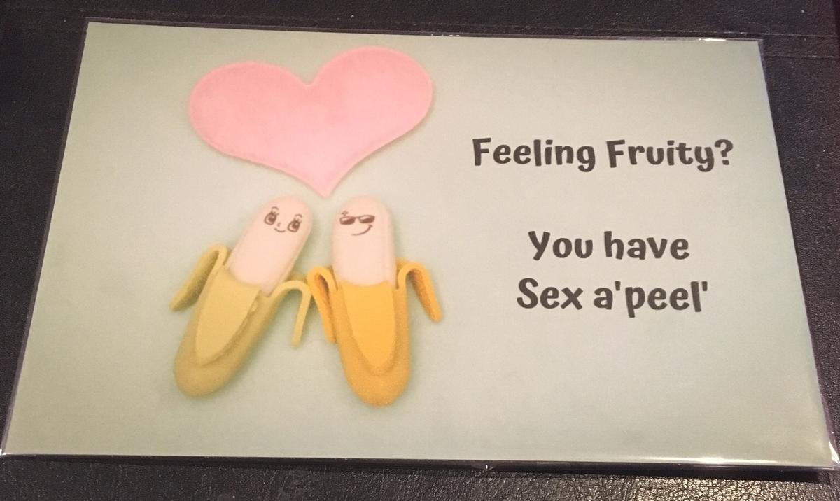 """A5 sized card printed with the message """"Feeling fruity? You have sex a'peel'  The card is wrapped in cellophane  Postage £1 on top to cover second class Royal Mail - payment for posted items to be made thru Bank Transfer"""