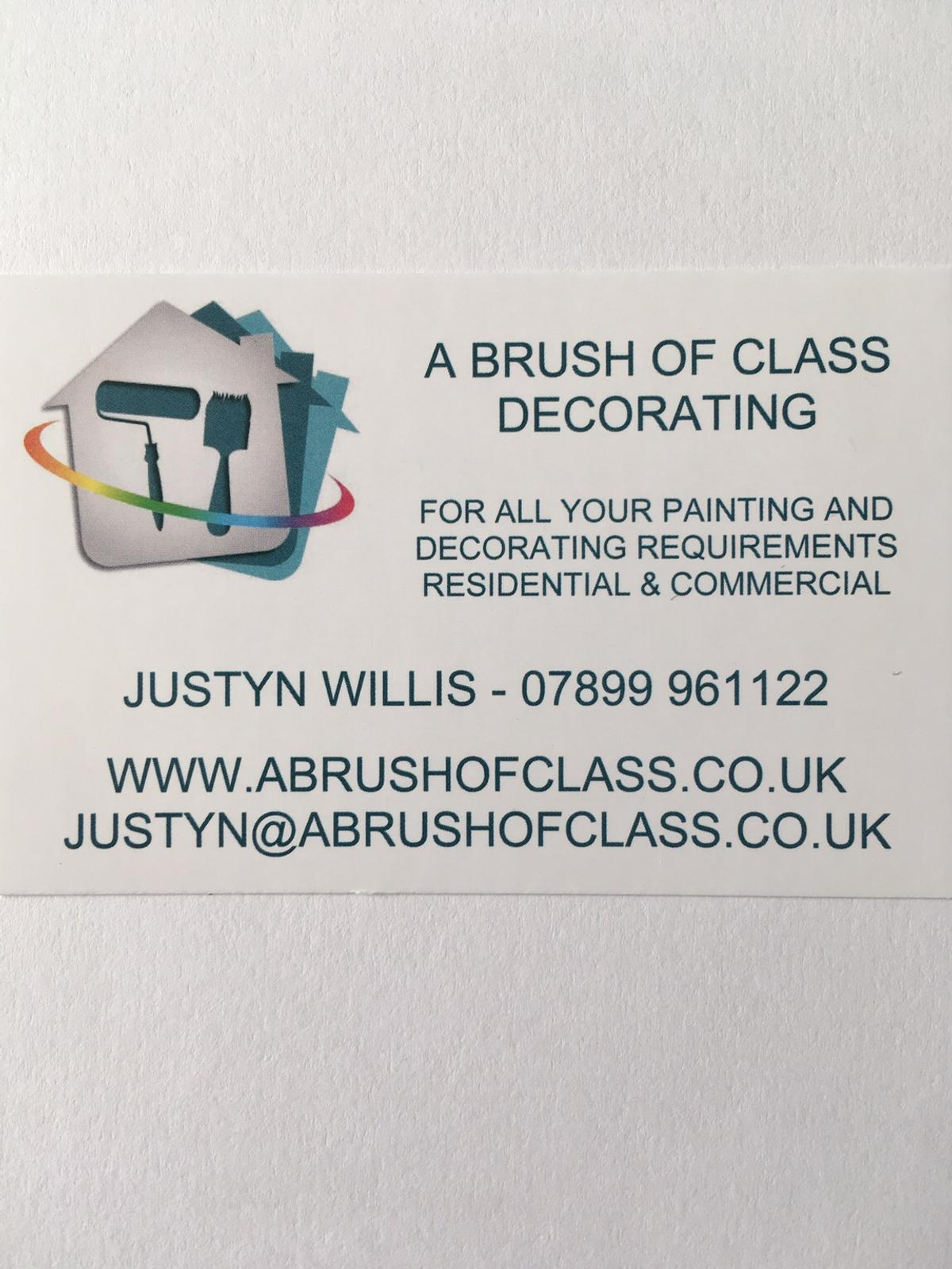A Brush Of Class Decorating for all your painting and decorating requirements.  We offer a very good and reliable painting and decorating service throughout Suffolk and Essex all internal and external work undertaken residential and commercial all covered no job to small or to large .we offer a day rate service if required or project price .we are a very trusted company extremely professional and reliable and honest all of our prices are very competitive please contact us for a free quotation .we are here to help with whatever the size of your budget and project .The price on this advert is a base line starting price please contact me for full free quotations . website address is on second picture. email Justyn@abrushofclass.co.uk telephone .07899961122