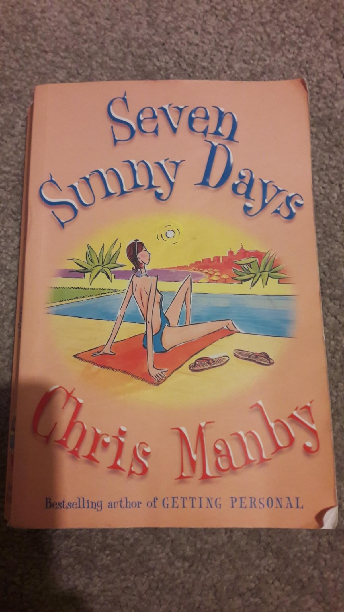 Seven Sunny Days by Chris Manby Slightly dog eared front cover (top and bottom right - see photo) otherwise good condition Collection from Balby, DN4; may be able to deliver for a small charge or can post if buyer covers postage charges